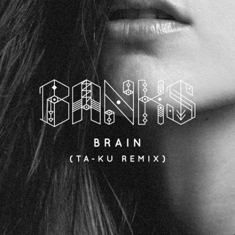 banks-brain-ta-ku-remix