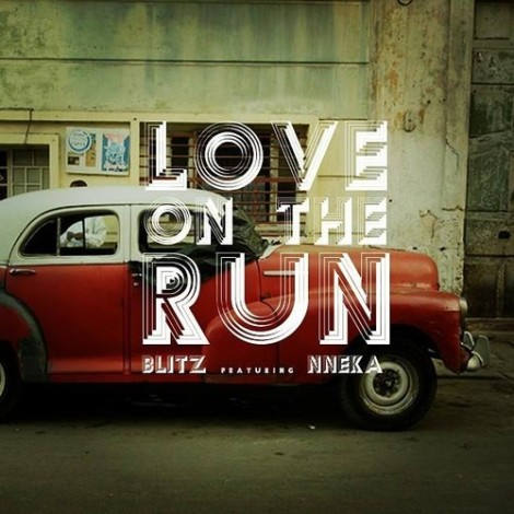 blitz-the-ambadassador-love-on-the-run-feat-nneka