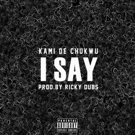 kami-de-chukwu-i-say
