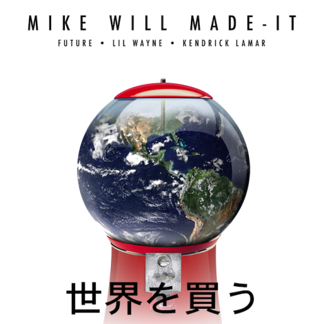 mike-will-made-it-buy-the-world-feat-future-lil-wayne-kendrick-lamar