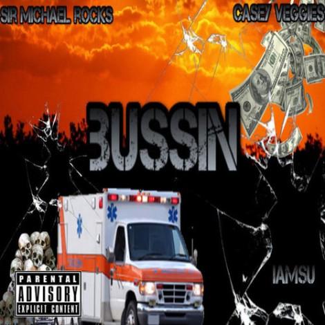 sir-michael-rocks-bussin-feat-casey-veggies-iamsu