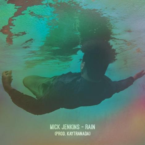 mick-jenkins-rain-prod-kaytranada
