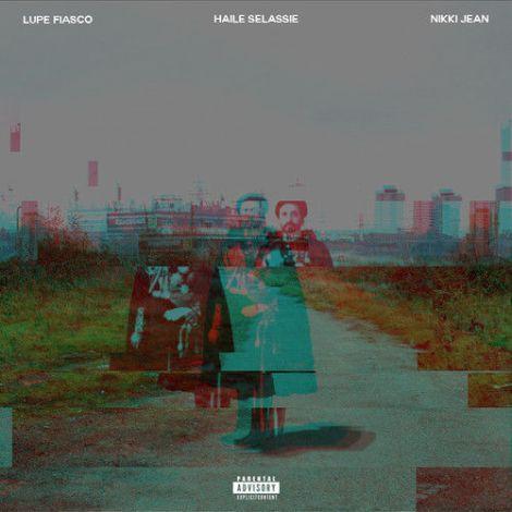 Lupe-Fiasco-Haile-Selassie-feat-Nikki-Jean
